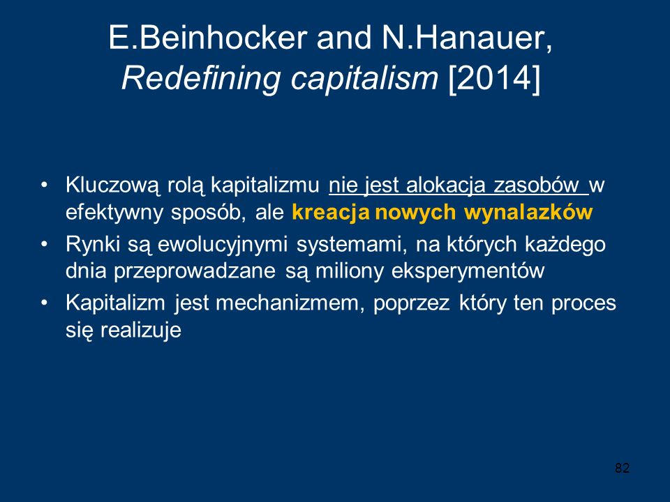 E.Beinhocker and N.Hanauer, Redefining capitalism [2014]